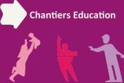 Chantiers éducation